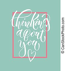 Thinking about you lettering typography poster - Thinking...