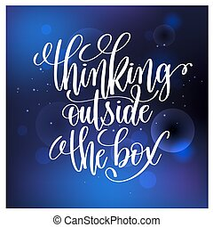 thinking outside the box handwritten lettering positive quote