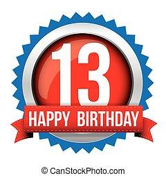 Thirteen years happy birthday badge ribbon