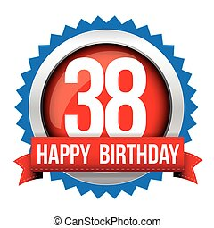 Thirty eight years happy birthday badge ribbon