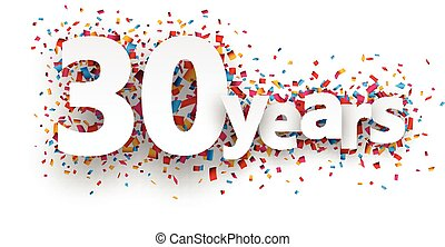 Thirty years paper sign over confetti. Vector holiday illustration.