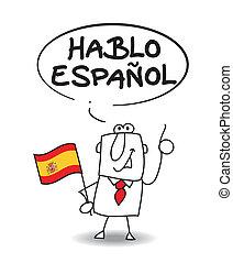This businessman speaks spanish. he says I speak spanish.