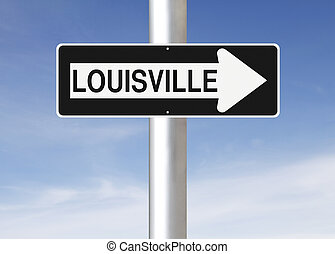 This Way to Louisville - A modified one way sign indicating...