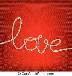 Thread word - love made from yarn on red. EPS 10