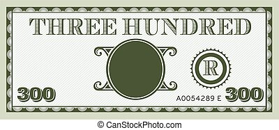 Three hundred money bill image. With space to add your text, information and image.