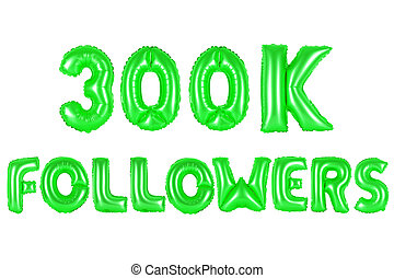 three hundred thousand followers, green color