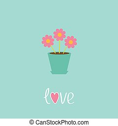 Three pink flowers in pot. Love card.