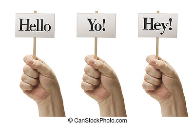 Three Signs In Male Fists Saying Hello, Yo! and Hey! Isolated on a White Background.