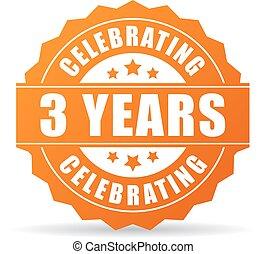 Three years anniversary celebrating icon