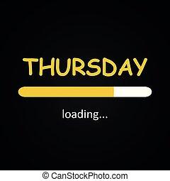 Thursday loading - funny inscription template based on week...