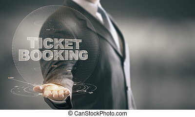 Ticket Booking Businessman Holding in Hand New technologies