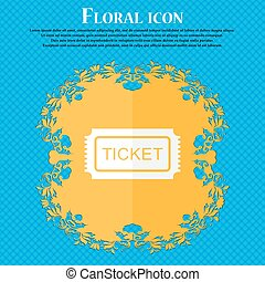 Ticket icon. Floral flat design on a blue abstract background with place for your text. Vector