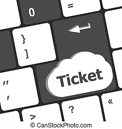 ticket word on computer keyboard key button