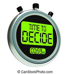 tiempo, para decidir, mensaje, significado, decisión, y,...