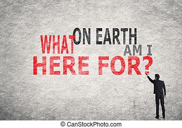tierra, qué, for?, aquí