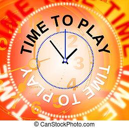 tijd te spelen, vertegenwoordigt, spelend, ontspanning, en,...