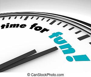 tijd, voor, plezier, -, klok