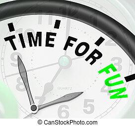 tijd, voor, plezier, middelen, genieting, vreugde, en, geluk
