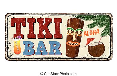 Tiki bar vintage rusty metal sign on a white background,...