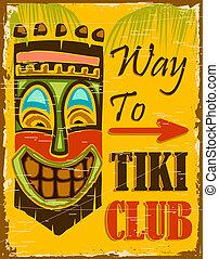 Tiki Club - illustraion of vintage poster for way to tiki...