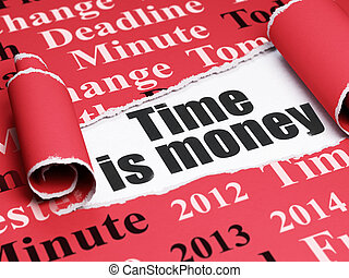 Time concept: black text Time Is money under the piece of  torn paper