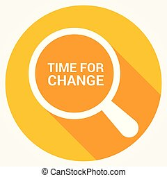 Time Concept: Magnifying Optical Glass With Words Time For Change