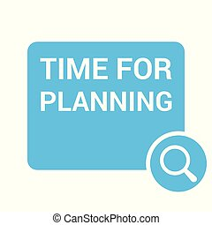 Time Concept: Magnifying Optical Glass With Words Time For Planning