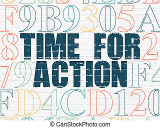 Time concept: Time for Action on wall background
