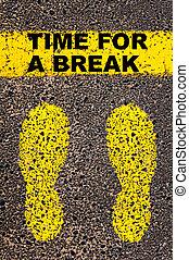 Time for a Break message. Conceptual image