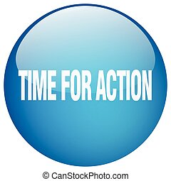 time for action blue round gel isolated push button