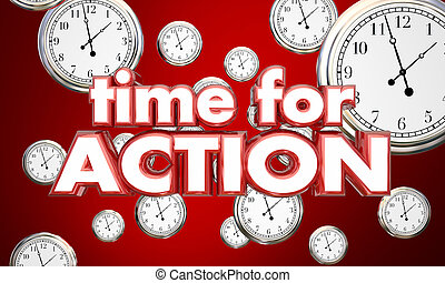 Time for Action Clocks Act Now Reminder 3d Illustration
