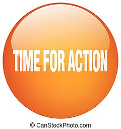 time for action orange round gel isolated push button
