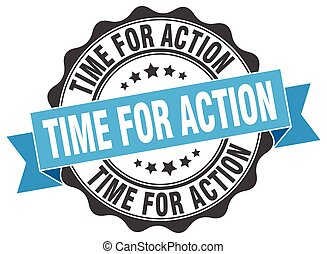 time for action stamp. sign. seal