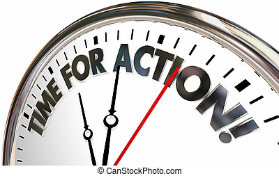 Time for Action Take Control Now Clock Words 3d Illustration