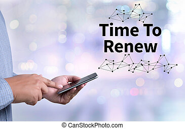 Time For Action time to Change (time to renew) person...