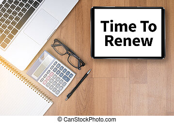 Time For Action time to Change (time to renew) Top view of...