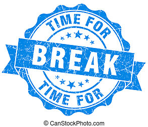 time for break blue grunge seal isolated on white