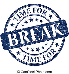 Time for break blue round grungy vintage isolated rubber ...