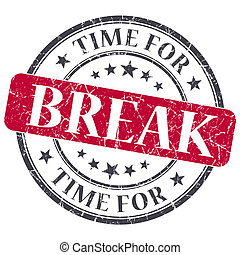 Time for break red grunge textured vintage isolated stamp