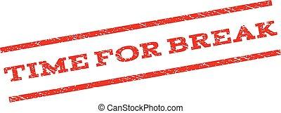 Time For Break Watermark Stamp - Time For Break watermark ...