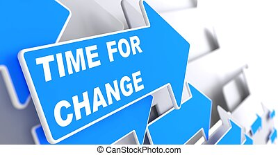"Time For Change. Business Concept. Blue Arrow with ""Time For..."
