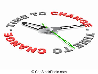 time for change - Time for change improve for the better...