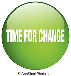time for change green round gel isolated push button