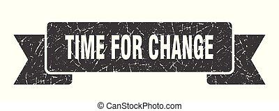 time for change grunge ribbon. time for change sign. time ...
