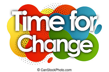 Time For Change in color bubble background