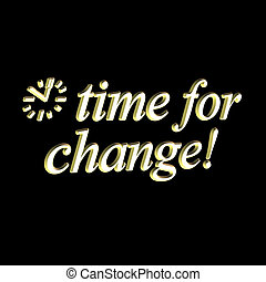 time for change in gold lettering showing clock