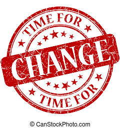 Time for change red round grungy vintage isolated rubber ...
