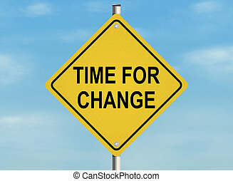Time for change - Road sign with the issue of changes on the...