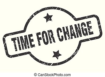 time for change sign - time for change vintage round ...