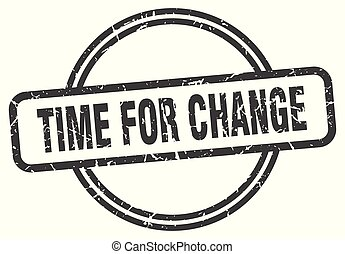 time for change vintage stamp. time for change sign